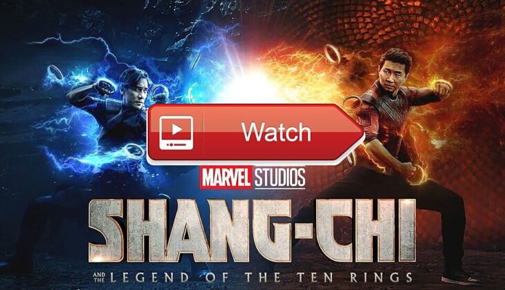 Watch 'Shang-Chi' streaming 4k free: How to watch Shang-Chi Full online Movie